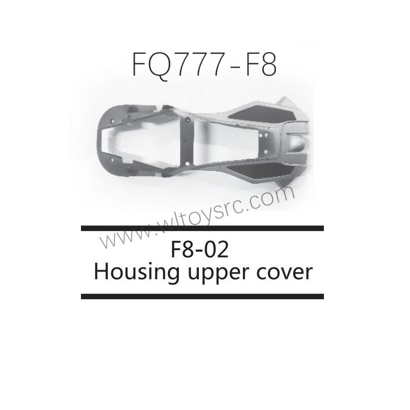 FQ777 F8 Drone Parts F8-02 Housing Upper Cover
